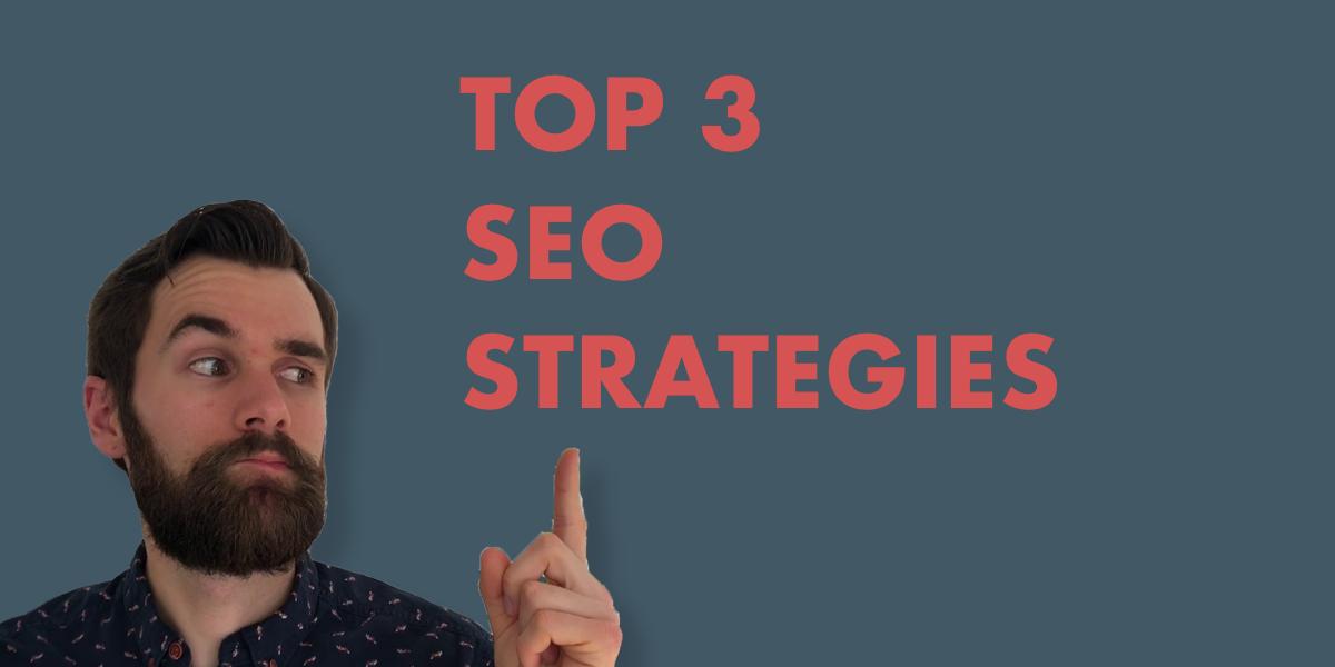 Top 3 SEO Strategies